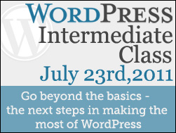 WordPress Training – Intermediate Class – The Next Steps – July 23rd